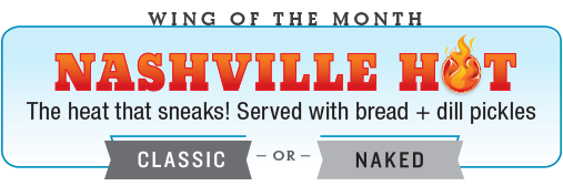 PJ's Wing of the Month : Nashville Hot : The heat that sneaks!  Server with bread + dill pickles