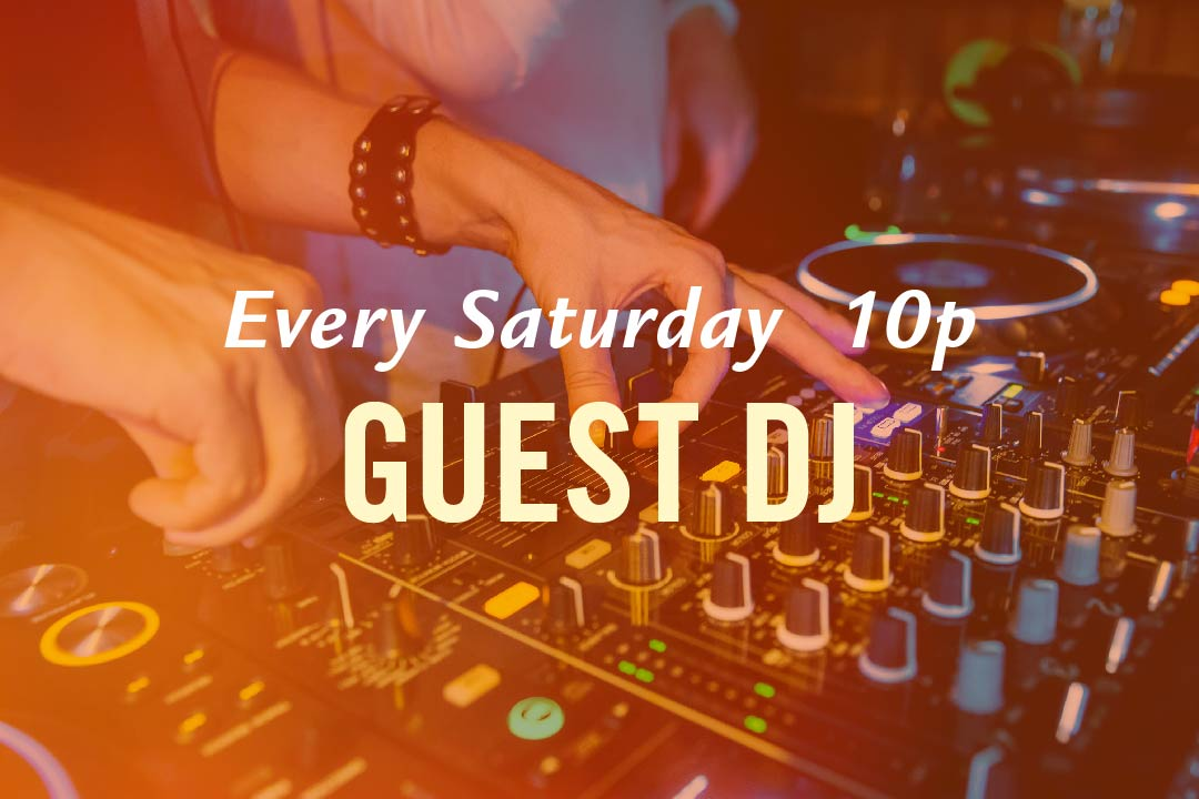 Guest DJ Every Saturday at 10pm