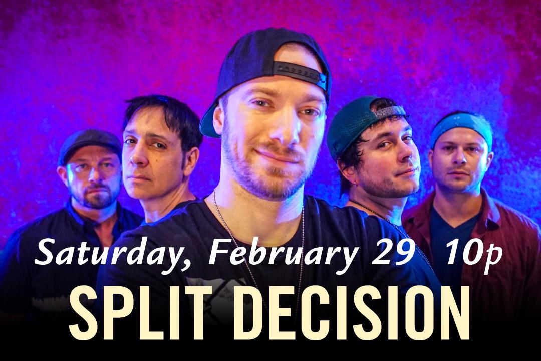 Split Decision, Saturday, February 29 at 10pm