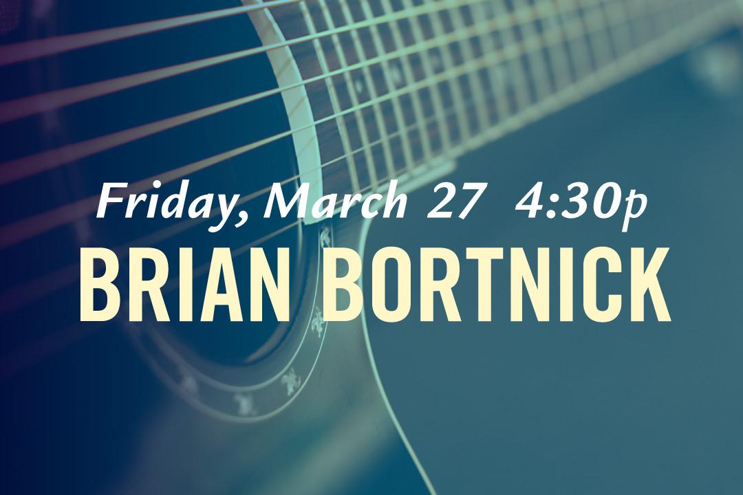 Brian Bortnick, Friday March 27