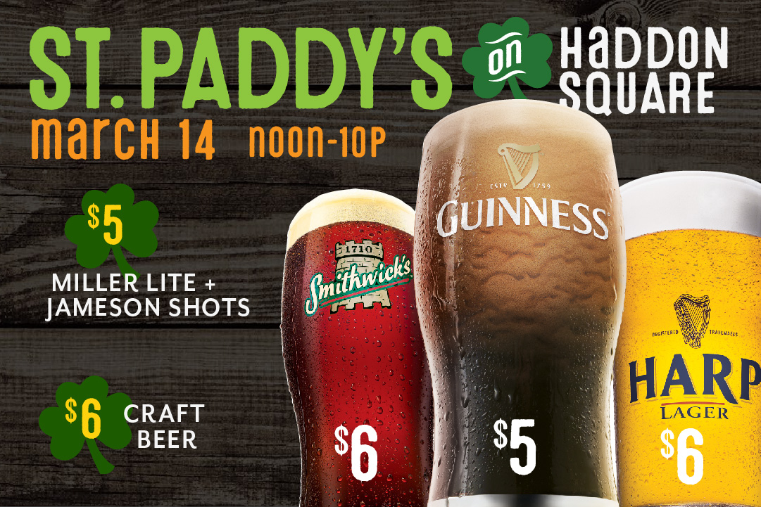 St. Paddy's on Haddon Square, 3/14 from noon -10p