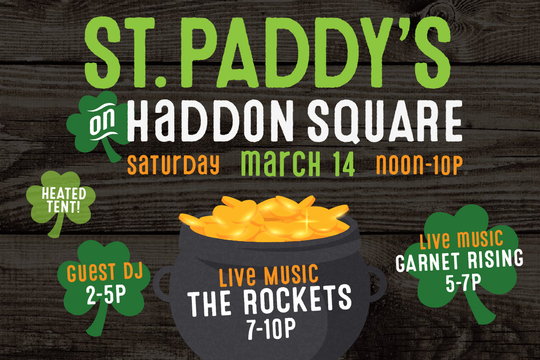 St. Paddy's on Haddon Square, 3/14 from noon-10pm