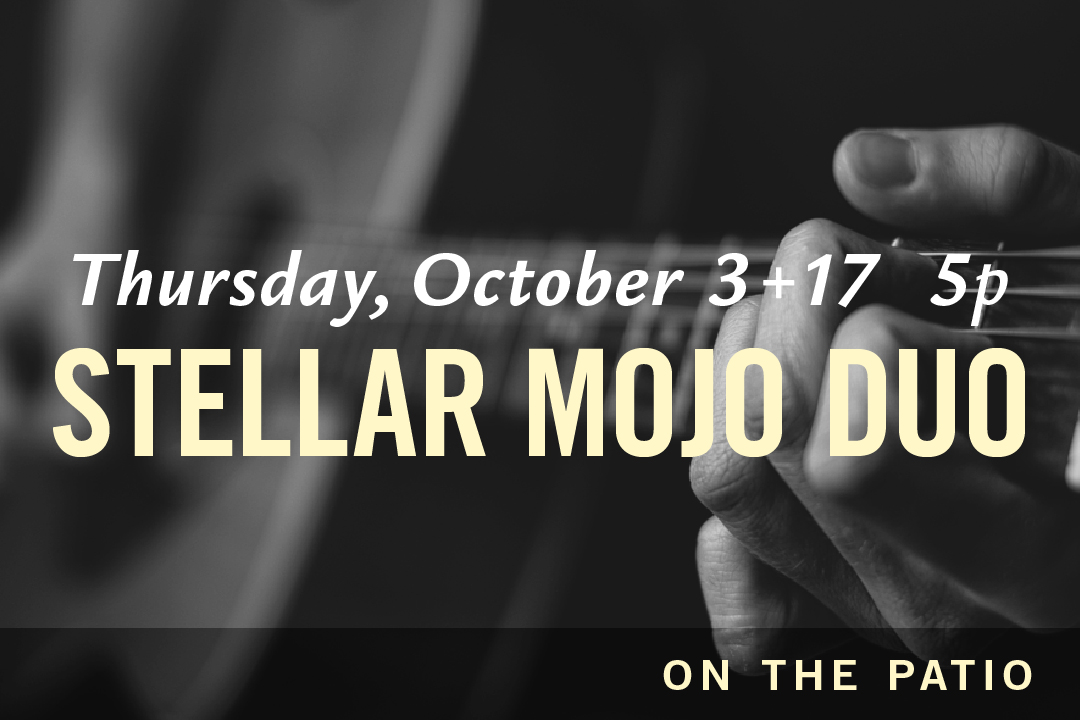 Thursday, October 3 + 17 @ 5pm : Stellar Mojo Duo on the Patio