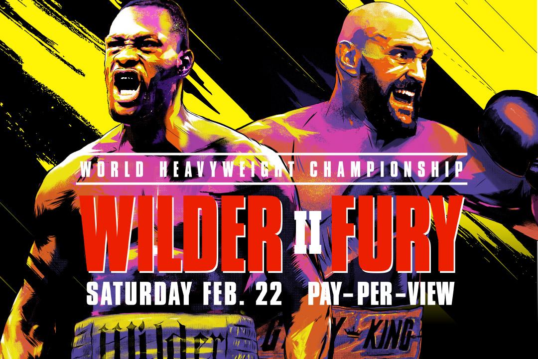 Wilder vs Fury Saturday, February 22