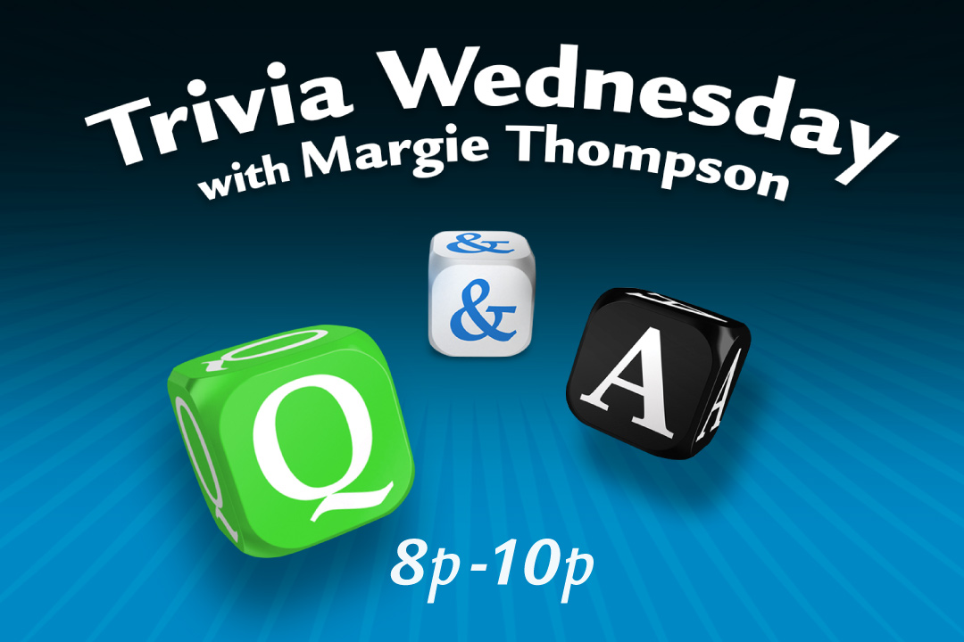 Trivia Wednesday with Margie Thompson 8p-10p