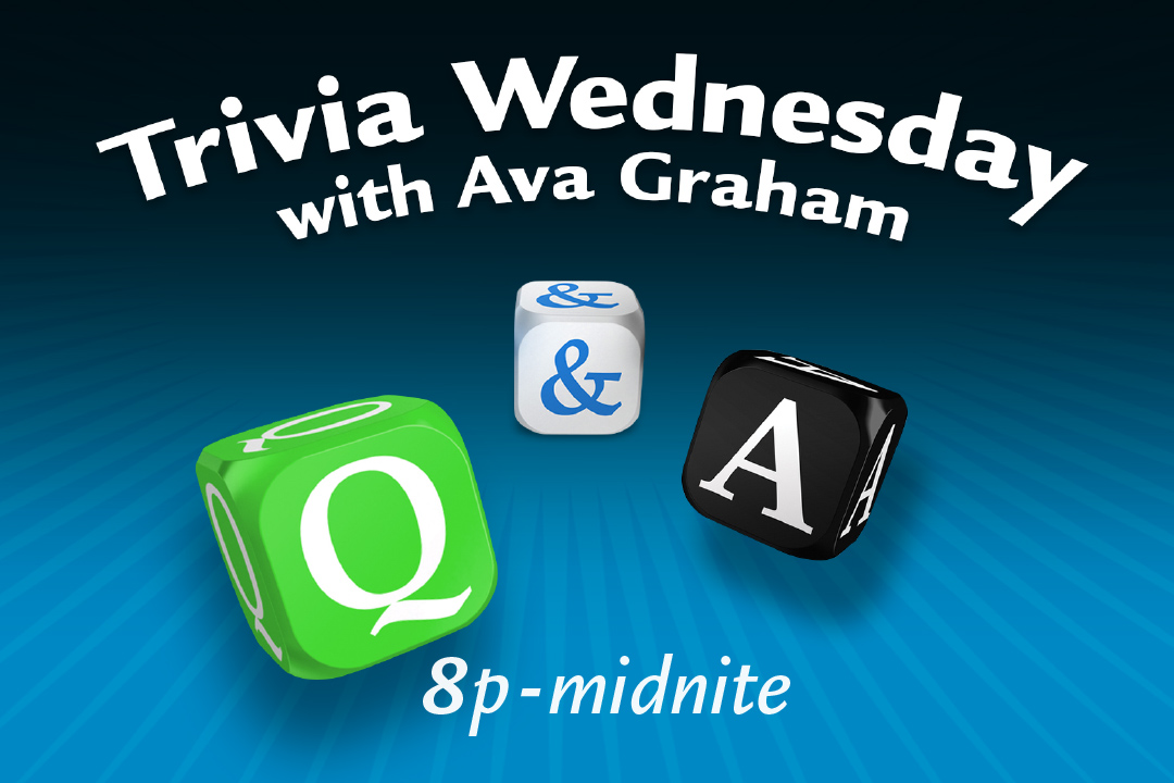 Trivia Wednesday with Ava Graham 8pm - Midnite