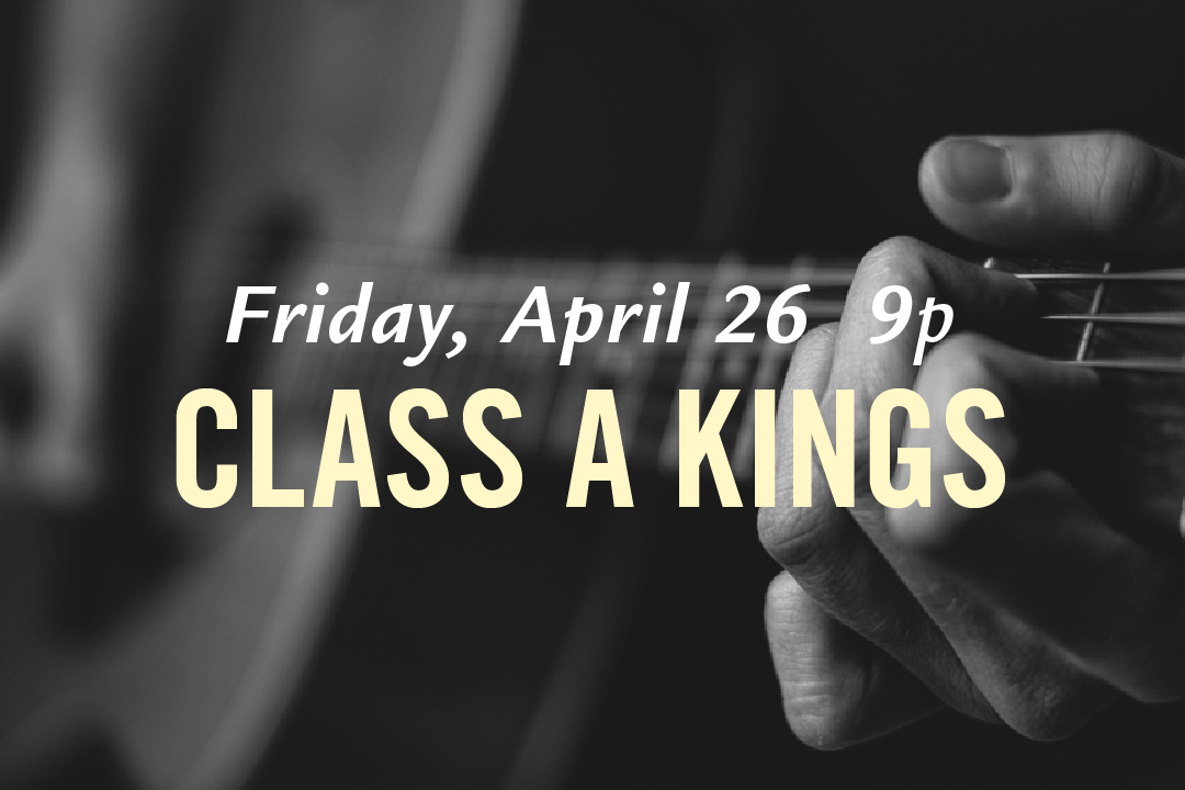 Friday, April 26th at 9pm : Class A Kings