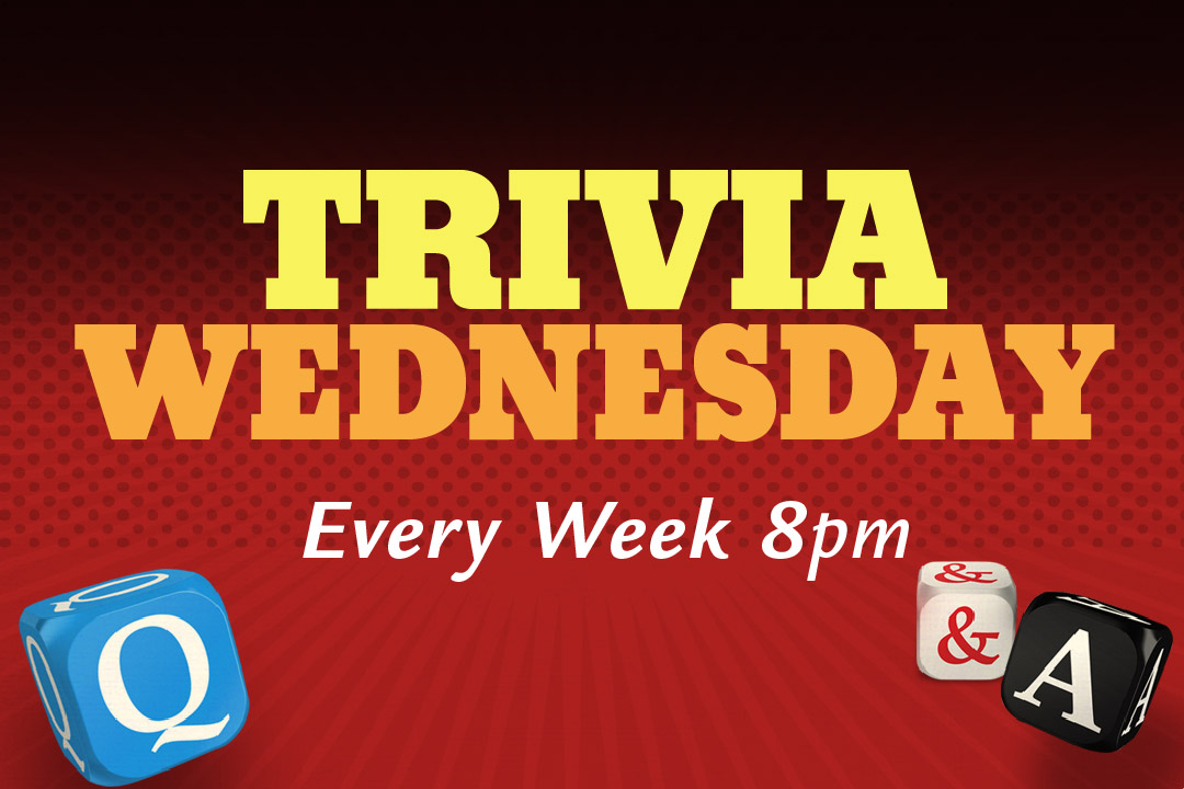 Trivia Wednesday, Every Week at 8pm