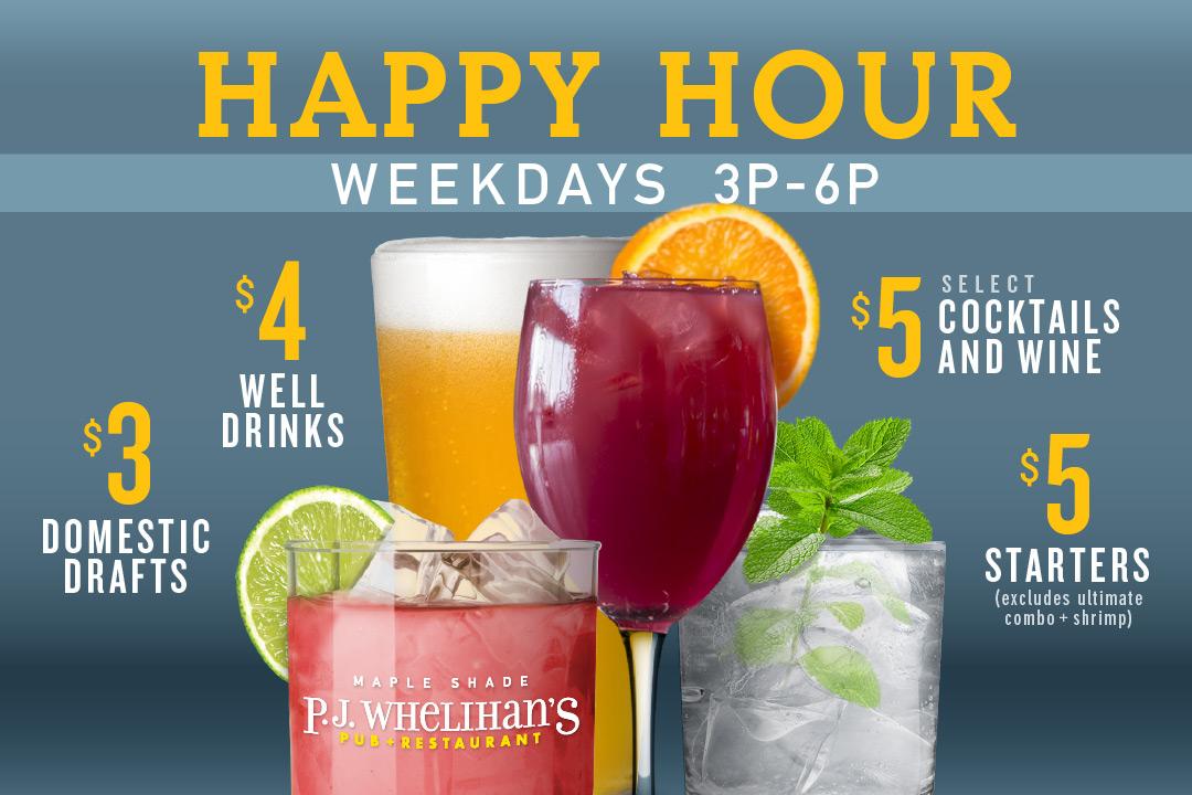 Happy Hour, Weekdays 3pm-6pm