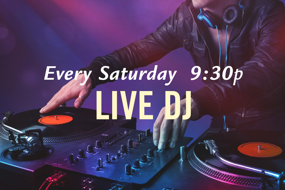 Live DJ Every Saturday 9:30pm
