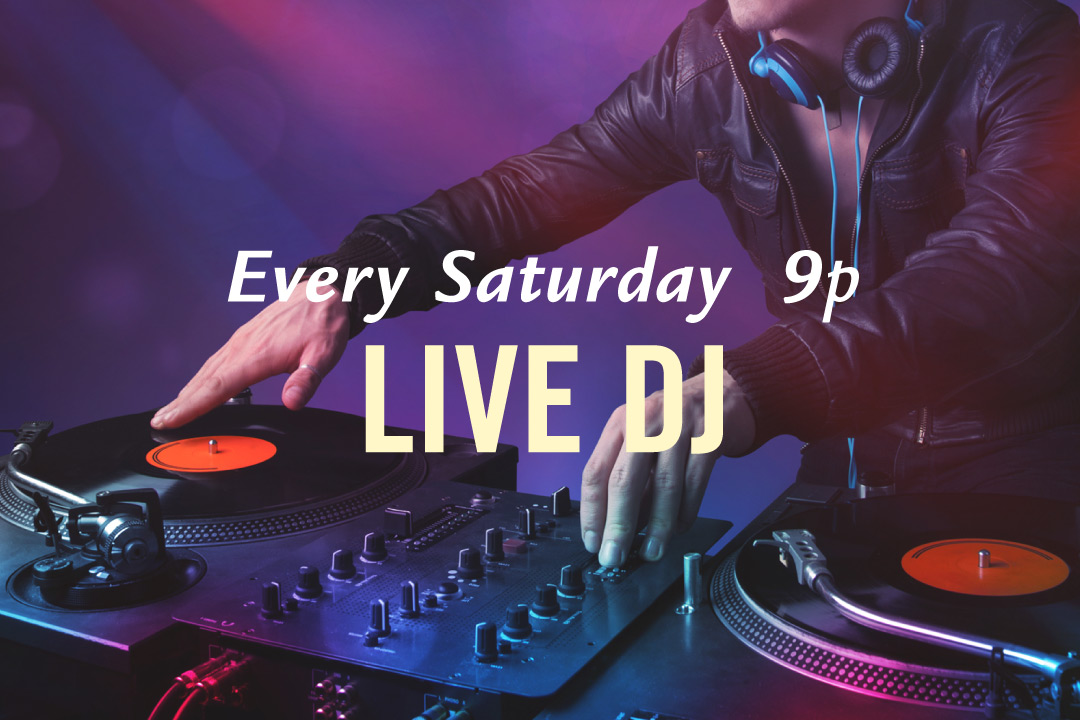Live DJ Every Saturday 9pm
