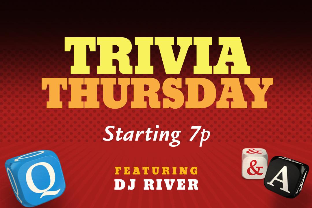 Trivia Thursday Starting 7pm Featuring DJ River