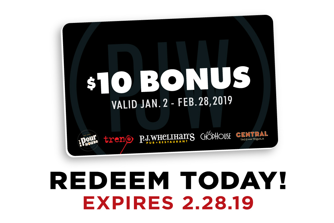 $10 Bonus Card : Redeem Today, Expires 2.28.19