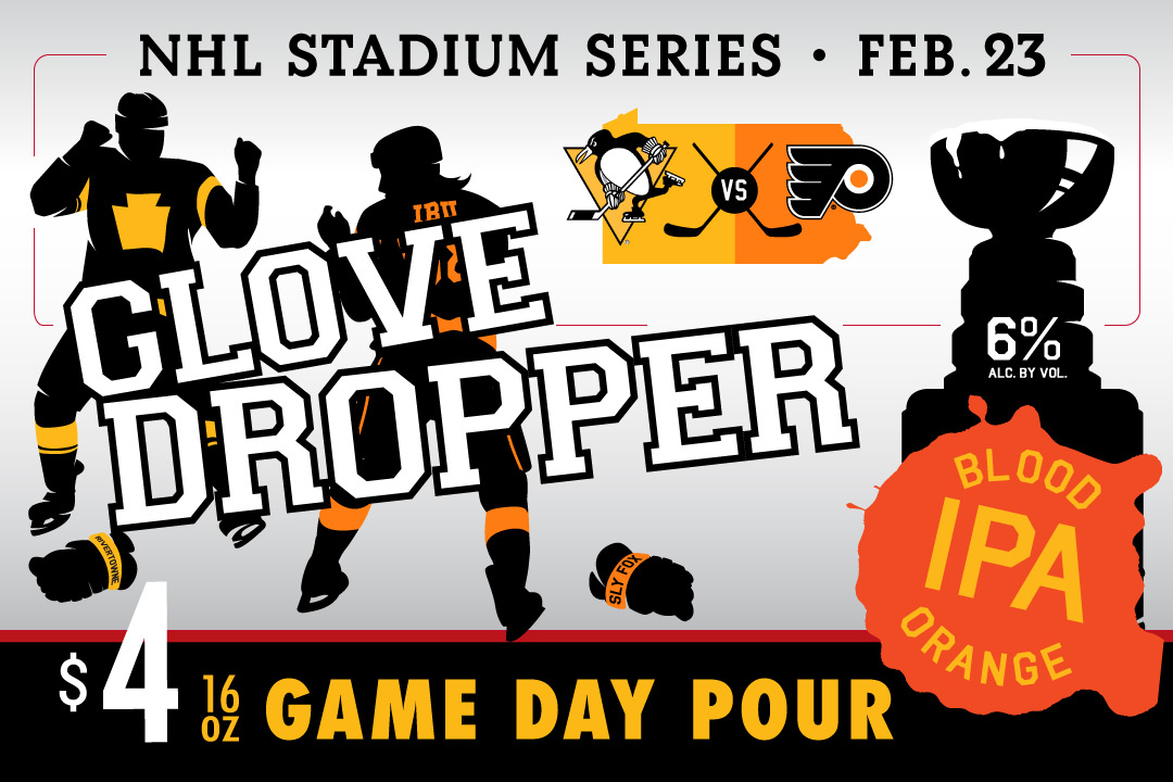 Glove Dropper IPA $4 Limited Pour on February 23 during the NHL Stadium Series
