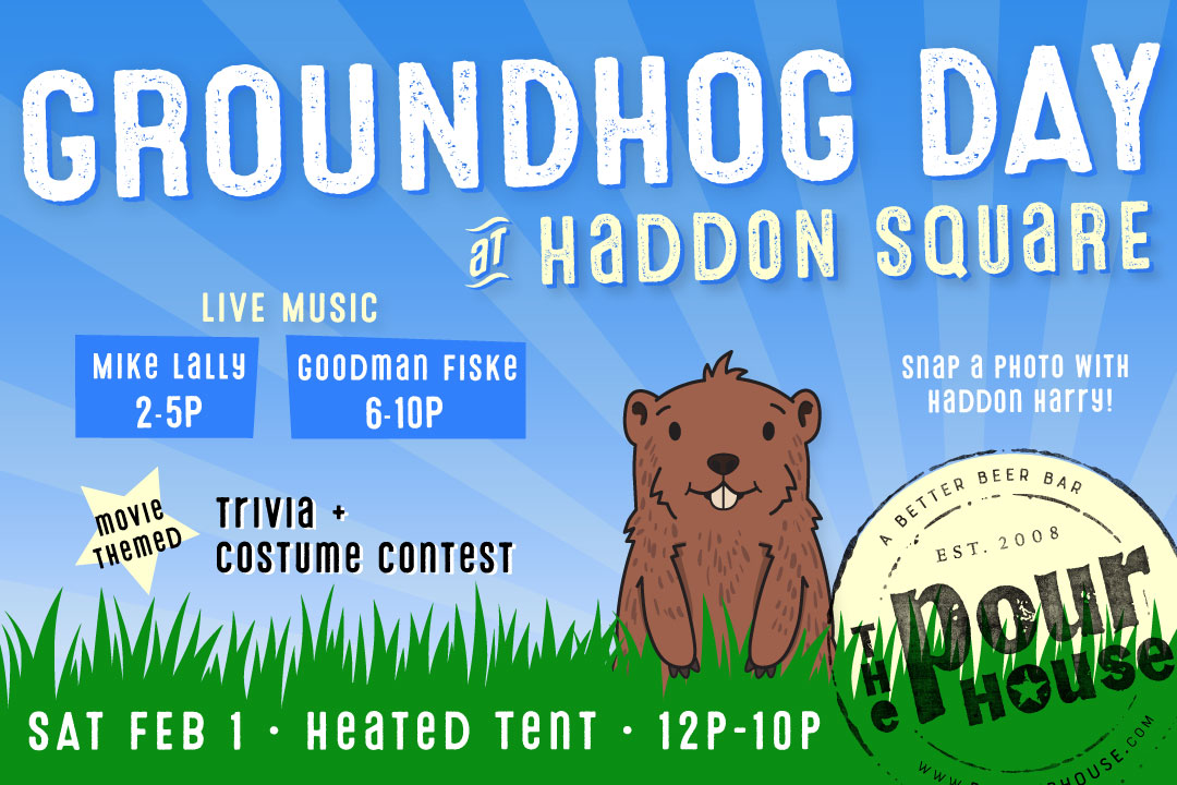 Groundhog Day @ Haddon Square, SAT Feb. 1st 12p-10p : Heated Tent, Live Music and More